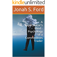 A Speculator's Mind: The Psychology of a Successful Trader