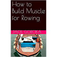 How to Build Muscle for Rowing