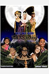 Yes We Did! The Black Queens Paperback