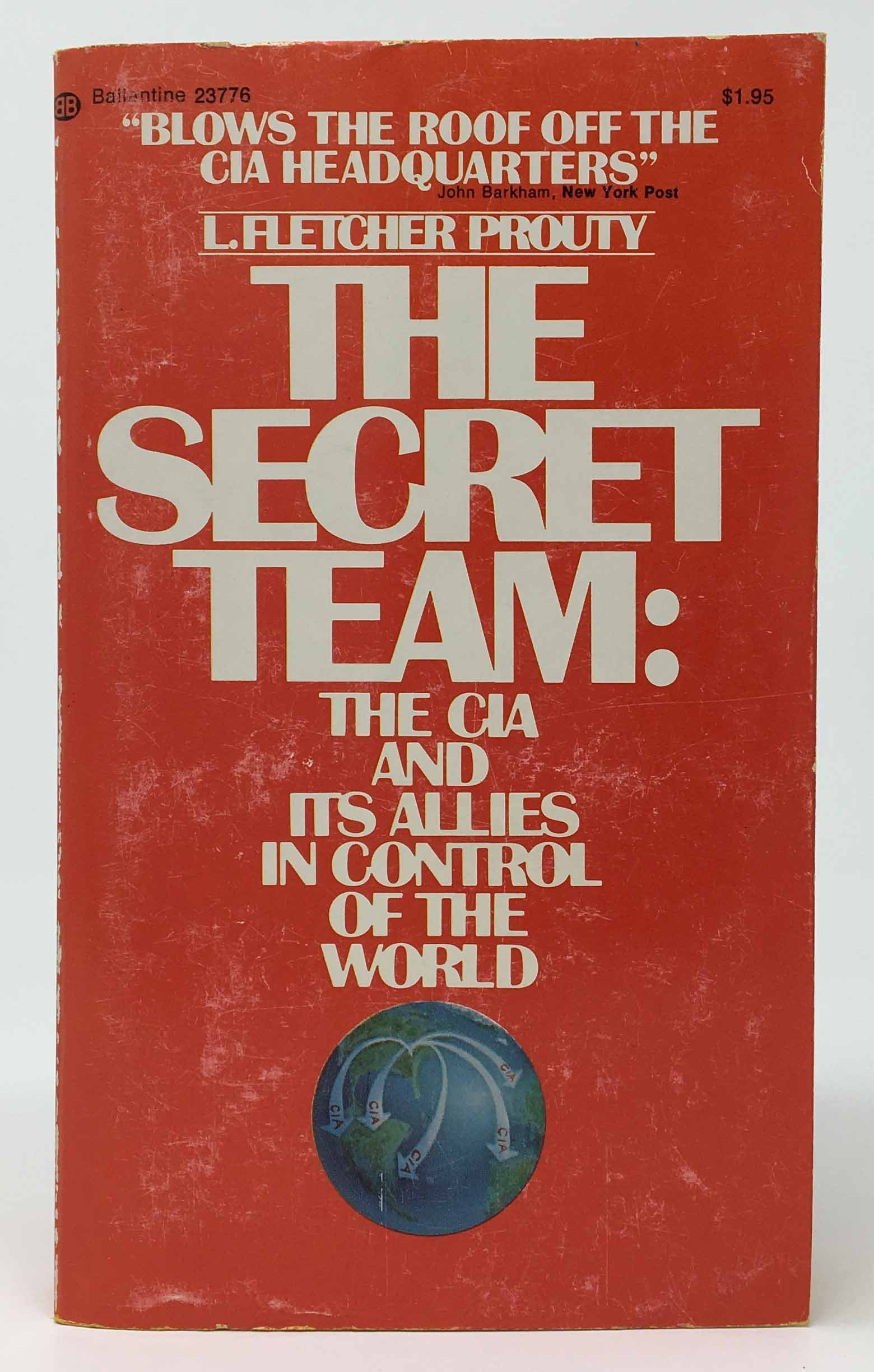 The Secret Team:  The CIA And Its Allies In Control Of The World, Prouty, L. Fletcher