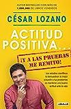 Actitud positiva y a las pruebas me remito / A Positive Attitude: I Rest My Case (Spanish Edition)