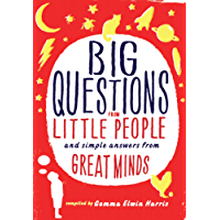 Big Questions from Little People: And Simple Answers from Great Minds (English Edition)