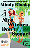 Magic and Mayhem: Nice Witches Don't Swear (Kindle Worlds Novella)