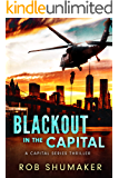 Blackout In The Capital (Capital Series Book 8)
