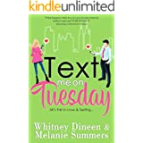 Text Me On Tuesday: All is Fair in Love and Texting ... (An Accidentally in Love Story Book 1)