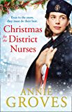 Christmas for the District Nurses: The new heartwarming wartime saga for 2019 (The District Nurse, Book 3)