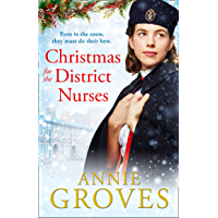 Christmas for the District Nurses: The new heartwarming wartime saga for 2019 (The District Nurse, Book 3) (English Edition)