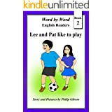 Lee and Pat like to play (Word by Word English Readers Book 2)