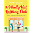 The Woolly Hat Knitting Club: A gorgeous, uplifting romantic comedy