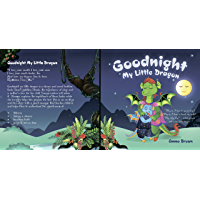 "Goodnight my little dragon: ""Why do I have to go to sleep? Why do I have to brush my teeth? Why, why why?"" – asked curious and active little dragon. (English Edition)"