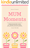 Mum Moments: Poems you choose your own ending to (Collection Book 1)