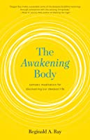 The Awakening Body:: Somatic Meditation For