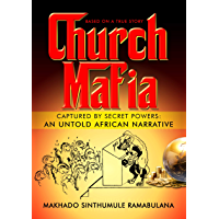 Church Mafia: Captured by Secret Powers : An Untold African Narrative (English Edition)