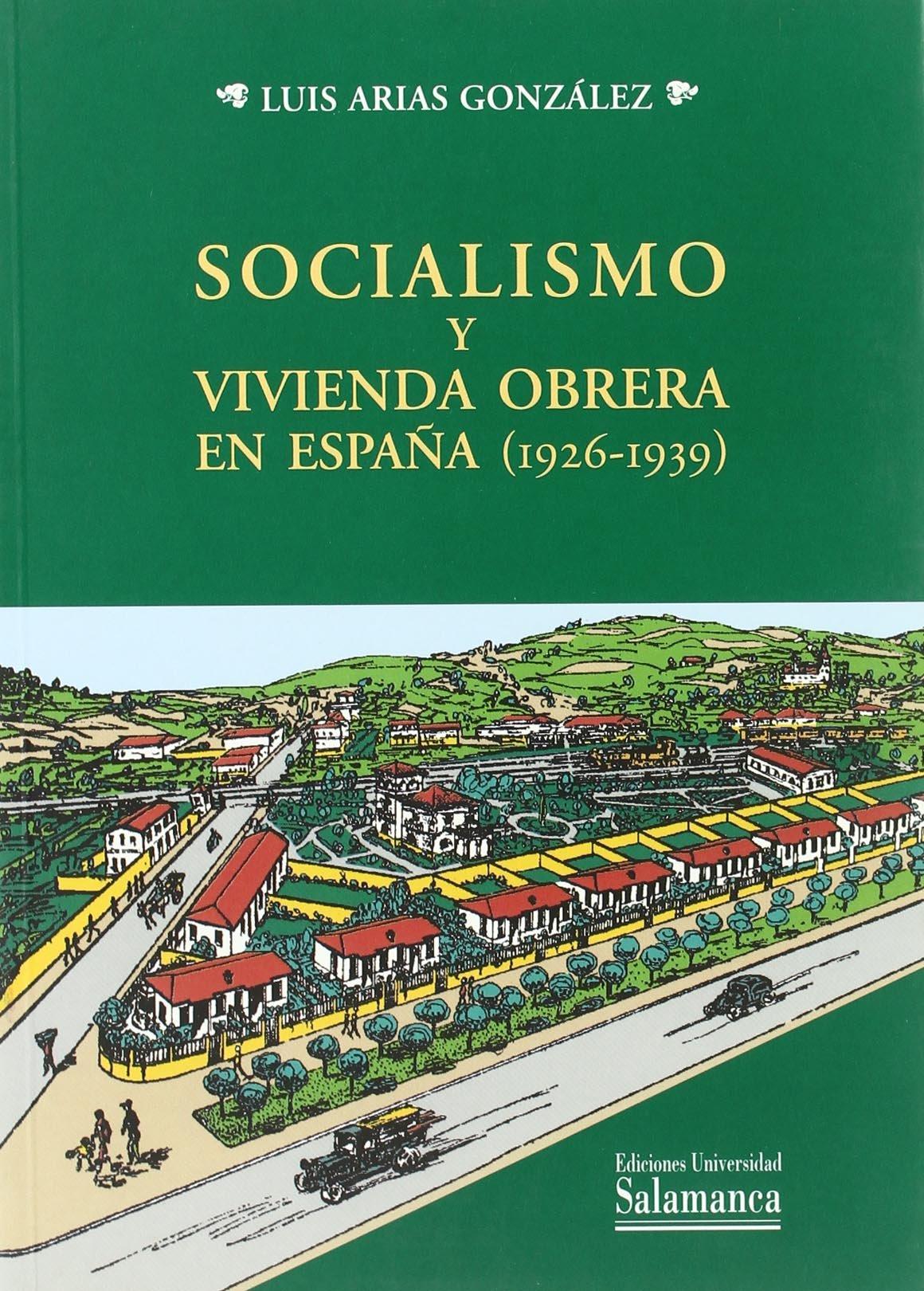 Socialismo y vivienda obrera en España 1926-1939 Estudios ...