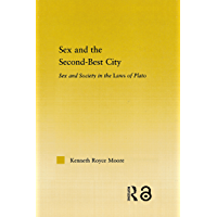 Sex and the Second-Best City: Sex and Society in the Laws of Plato (Studies in Classics Book 14) (English Edition)