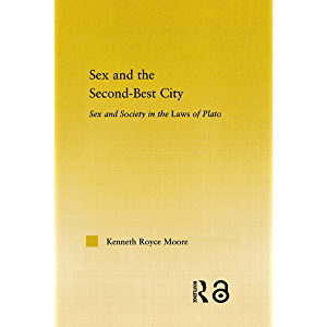 Sex and the Second-Best City: Sex and Society in the Laws of Plato (Studies in Classics Book 14)