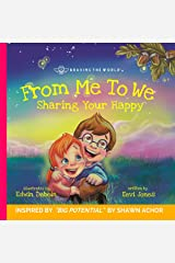 From Me To We: Sharing Your Happy (Braving The World Book 1) Kindle Edition