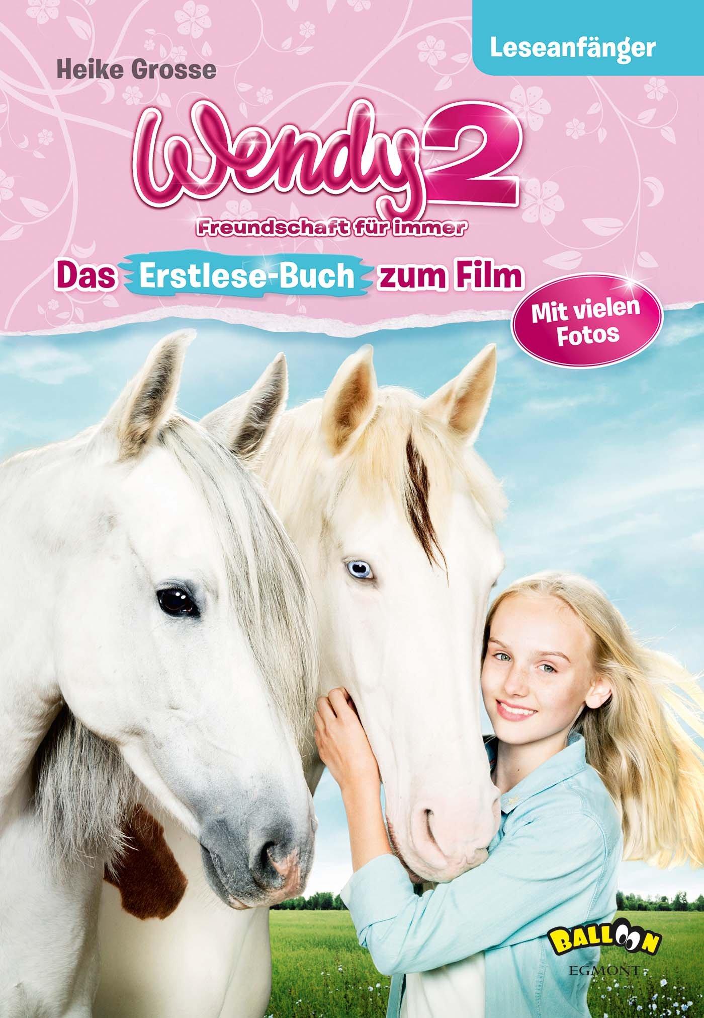 Wendy 2 - Freundschaft für immer: Das Erstlesebuch zum Film