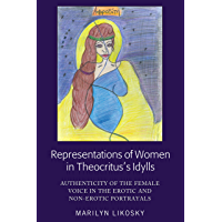 Representations of Women in Theocrituss Idylls: Authenticity of