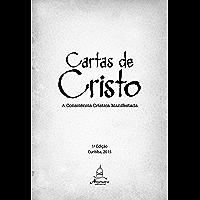 Cartas de Cristo Vol. 1: A consciência crística manifestada