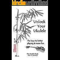 Unlock Your Ukulele: Keys to Better Playing & More Fun!