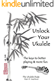 Unlock Your Ukulele: Keys to Better Playing & More Fun!