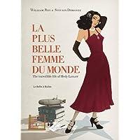La plus belle femme du monde: The Incredible Life of Hedy Lamarr