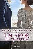 Um amor de vigarista (Querida Conselheira Amorosa Livro 3)