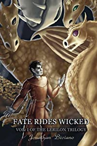 Fate Rides Wicked: Volume I of the Lerilon Trilogy