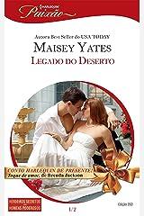 Legado do Deserto (Harlequin Jessica Especial Livro 350) eBook Kindle