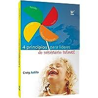 Quatro Princípios Fundamentais Para Líderes de Ministério Infantil. Paixão, Atitude, Trabalho em Equipe e Honra
