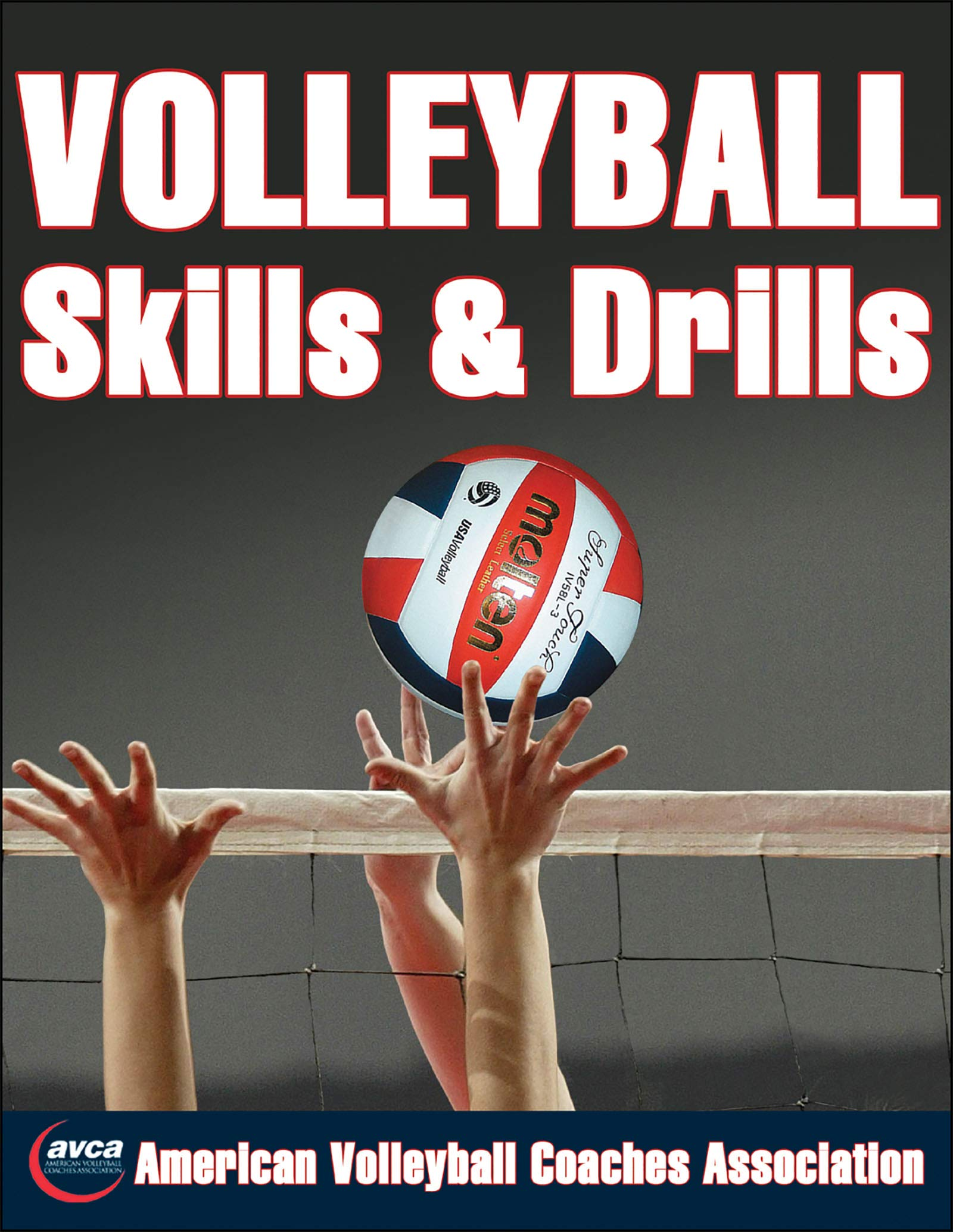 Volleyball Skills & Drills: American Volleyball Coaches Association (Avca):  9780736058629: Amazon.com: Books