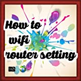 How to  wifi router setting
