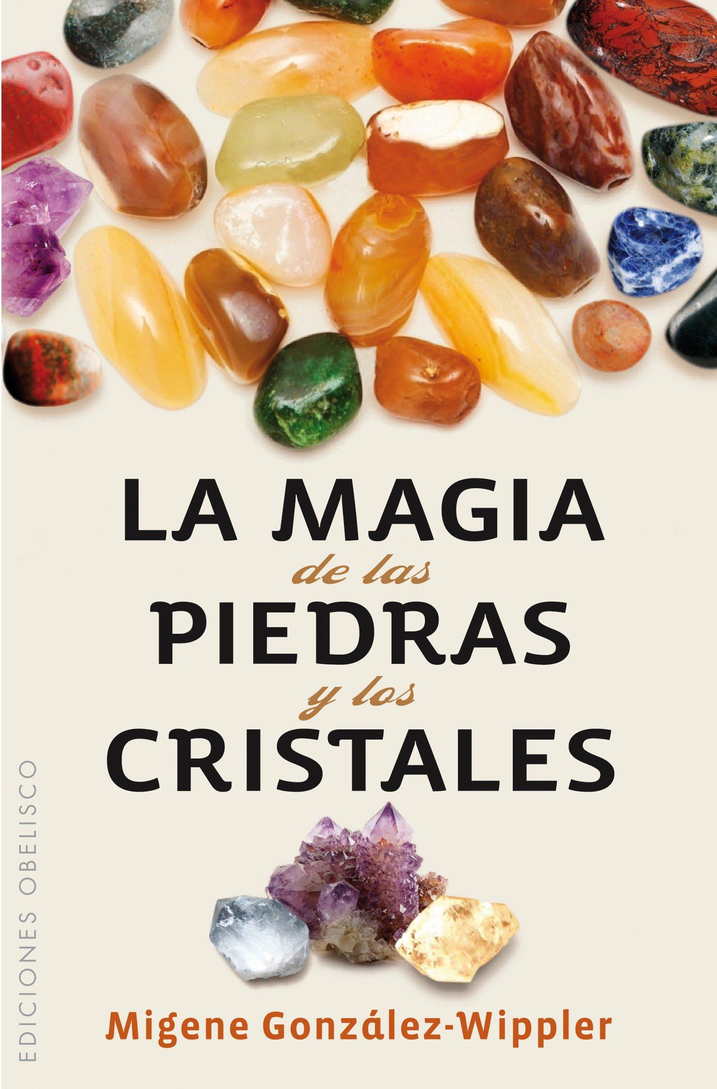 La magia de las piedras y los cristales (SALUD Y VIDA NATURAL)