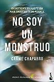 No soy un monstruo (Novela y Relatos)