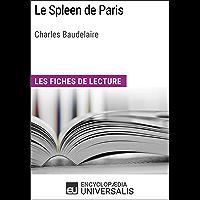 Le Spleen de Paris de Charles Baudelaire: Les Fiches de lecture d'Universalis (French Edition)