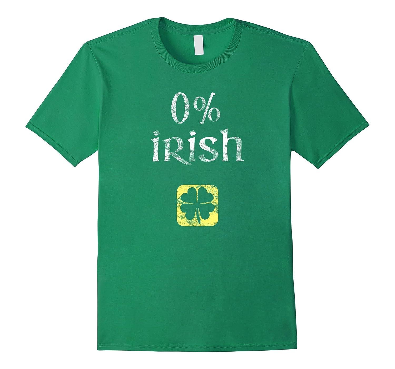 0 Percent Irish Funny Distressed St Patricks Day T-Shirt-TD