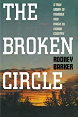 Broken Circle: A True Story of Murder and Magic in Indian Country Paperback
