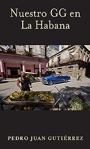 Nuestro GG en La Habana (Spanish Edition)