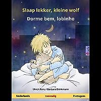 Slaap lekker, kleine wolf – Dorme bem, lobinho (Nederlands – Portugees): Tweetalig kinderboek (Sefa prentenboeken in twee talen)
