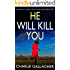 HE WILL KILL YOU an absolutely gripping crime thriller with a massive twist