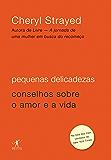 Pequenas delicadezas: Conselhos sobre o amor e a vida
