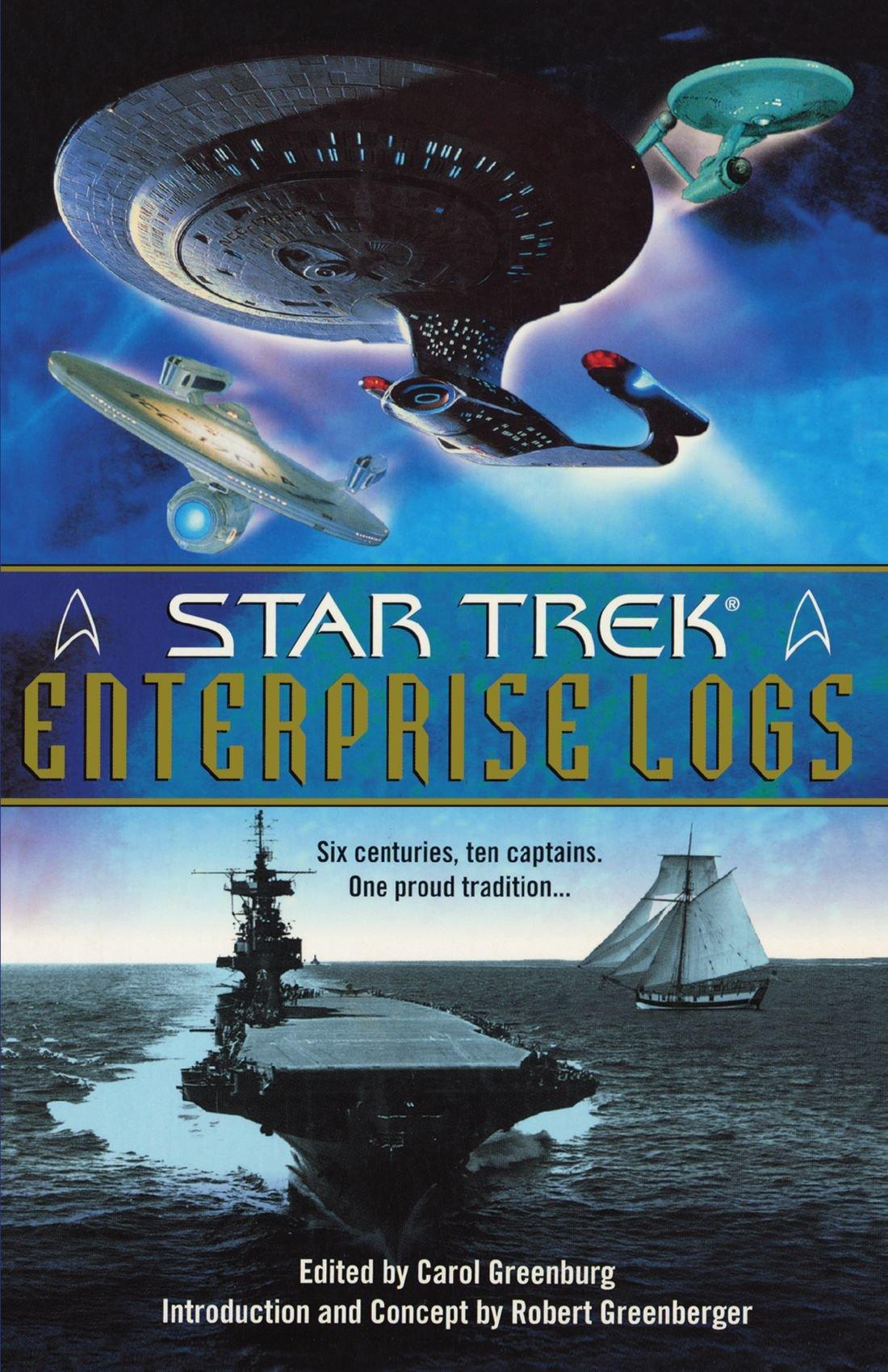 Enterprise Logs: Star Trek: Carol Greenburg, Robert Greenberger ...