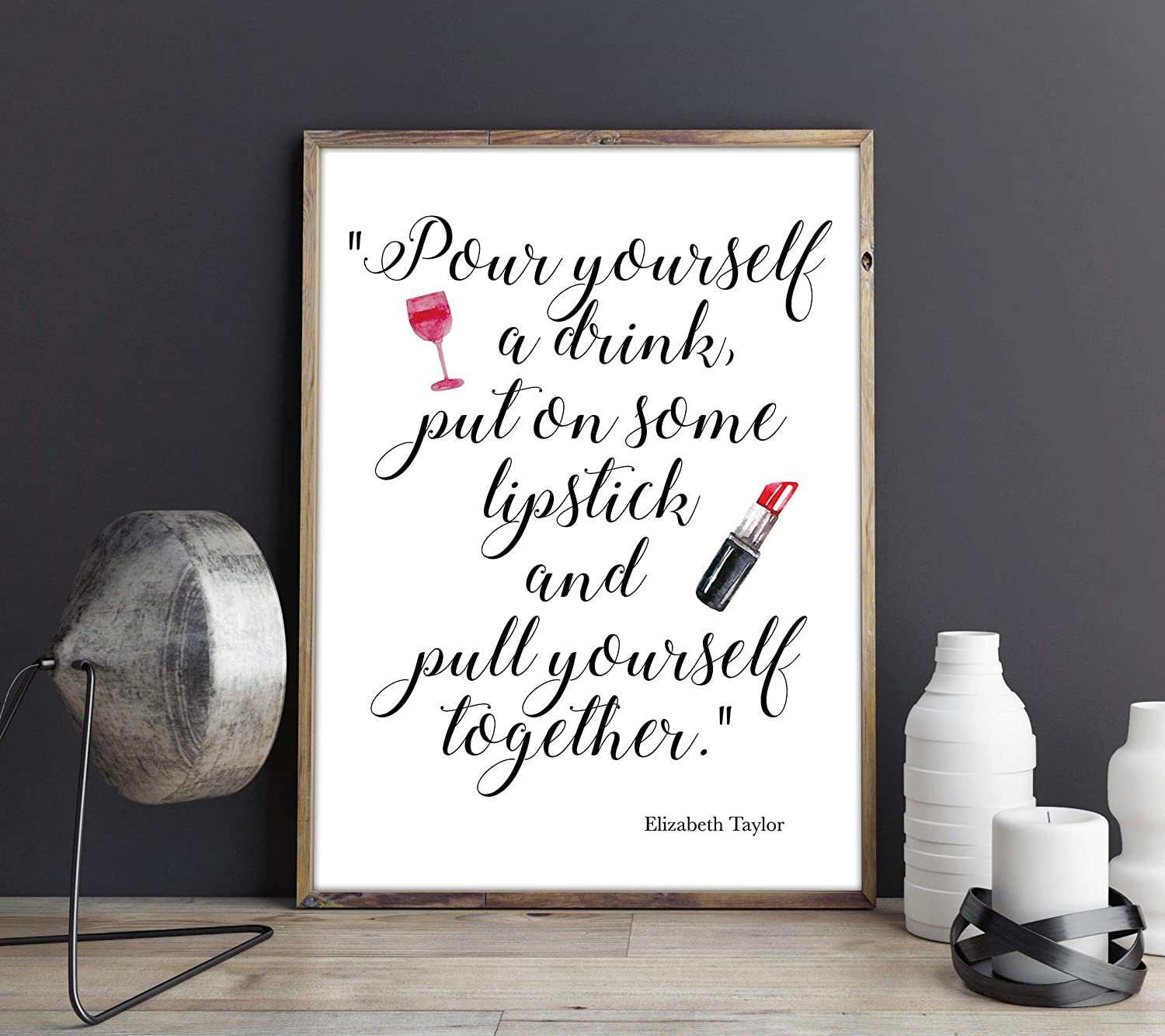 Elizabeth Taylor Quote Print put on some lipstick Pour yourself a drink and pull yourself together