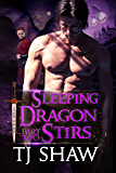 Sleeping Dragon Stirs, part two: (Dragon Shifter Romance) (Outside the Veil)