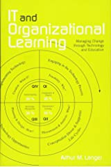 IT and Organizational Learning: Managing Change through Technology and Education Paperback