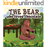 Children's Book: The Bear Who Loved Chocolate (books for kids funny bedtime story collection, Beginner readers baby Books  preschool values Book 1)