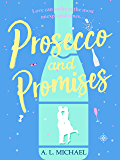 Prosecco and Promises: an uplifting novel of love and taking chances (Martini Club Book 2)