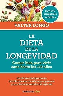 La dieta de la longevidad: Comer bien para vivir sano hasta los 110 años /