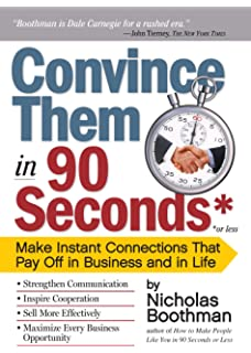 How to make people like you in 90 seconds or less nicholas boothman convince them in 90 seconds or less make instant connections that pay off in business fandeluxe Image collections